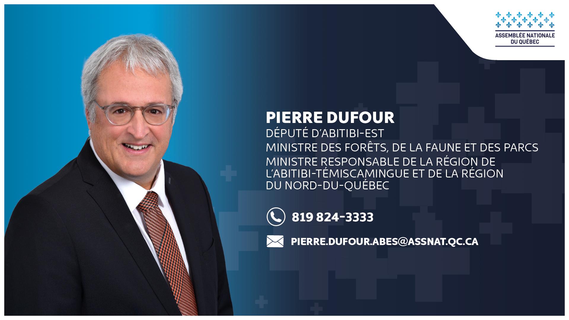 Pierre Dufour Ministre de la région de l'Abitibi-Témiscamingue et du Nord-du-Québec
